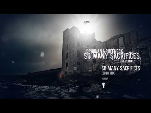 Ophidian & Ruffneck - So Many Sacrifices (2018 Mix)